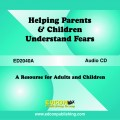 Helping Parents and Children Understand Fears AUDIO DOWNLOAD Life Skills for Children