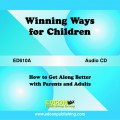 Winning Ways for Children, Getting Along with Parents and Adults Life Skills for Children