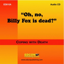Oh, no, Billy Fox is Dead? Coping with Loss Resource Coping with Death